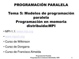MPI-1.1:  mpi mpich  Curso de Wilkinson  Curso de Dongarra