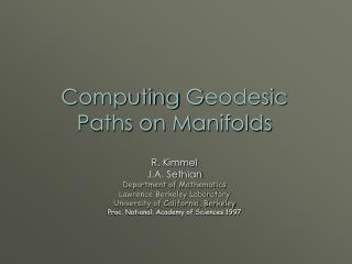 C omputing  G eodesic  P aths on  M anifolds