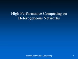 High Performance Computing on Heterogeneous Networks