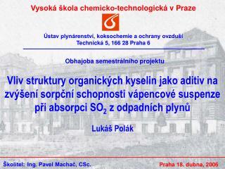 Vysoká škola chemicko-technologická v Praze Ústav plynárenství, koksochemie a ochrany ovzduší