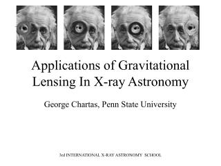 Applications of Gravitational Lensing In X-ray Astronomy