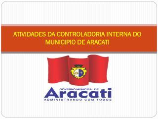 ATIVIDADES DA CONTROLADORIA INTERNA DO MUNICIPIO DE ARACATI