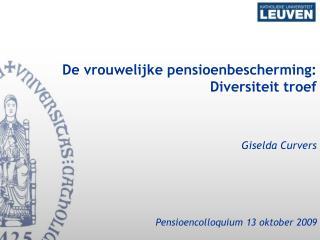 De vrouwelijke pensioenbescherming: Diversiteit troef Giselda Curvers