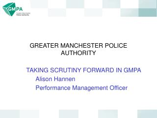 GREATER MANCHESTER POLICE AUTHORITY