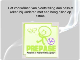 Het voorkómen van blootstelling aan passief roken bij kinderen met een hoog risico op astma.