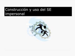 Construcci ón y uso del SE impersonal