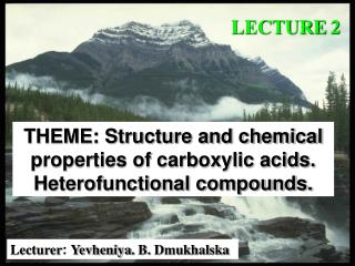 THEME: Structure and chemical properties of carboxylic acids. Heterofunctional compounds.