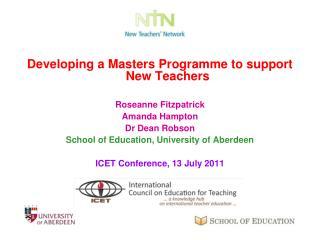 Developing a Masters Programme to support New Teachers  Roseanne Fitzpatrick Amanda Hampton