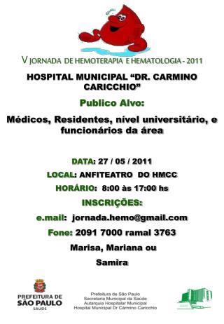 """V  JORNADA  DE HEMOTERAPIA  E HEMATOLOGIA - 2011 HOSPITAL MUNICIPAL """"DR. CARMINO CARICCHIO"""""""