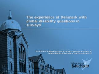 T he experience of Denmark with global disability questions in surveys