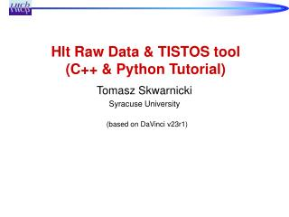 Hlt Raw Data & TISTOS tool (C++ & Python Tutorial)