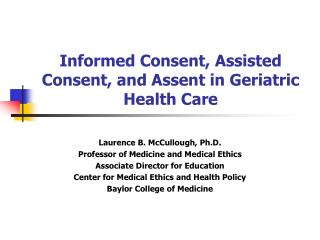 Informed Consent, Assisted Consent, and Assent in Geriatric Health Care