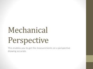 Mechanical Perspective