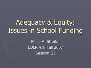 Adequacy & Equity: Issues in School Funding