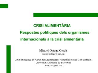 CRISI ALIMENTÀRIA Respostes polítiques dels organismes internacionals a la crisi alimentària