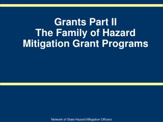 Grants Part II The Family of Hazard  Mitigation Grant Programs