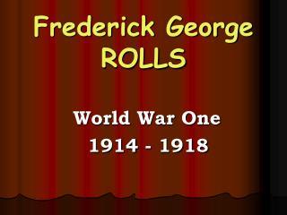 Frederick George ROLLS