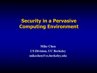 Security in a Pervasive Computing Environment