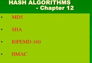 HASH ALGORITHMS                   - Chapter 12