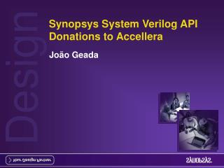 Synopsys System Verilog API Donations to Accellera
