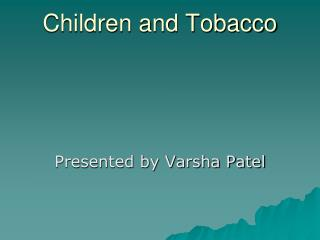 Children and Tobacco