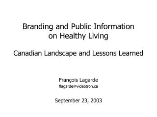 Branding and Public Information  on Healthy Living Canadian Landscape and Lessons Learned