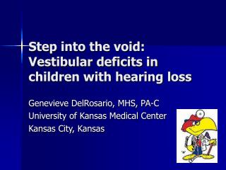 Step into the void: Vestibular deficits in children with hearing loss