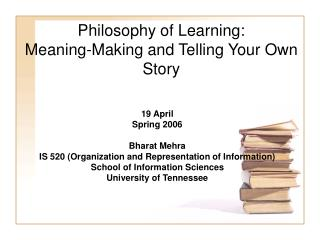 Philosophy of Learning:  Meaning-Making and Telling Your Own Story