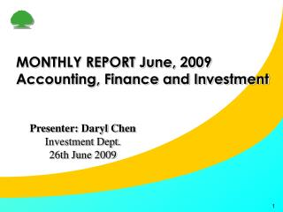 MONTHLY REPORT June, 2009 Accounting, Finance and Investment