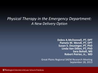 Physical Therapy in the Emergency Department :  A New Delivery Option