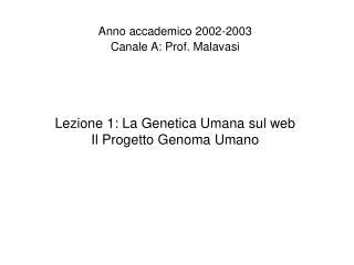 Lezione 1: La Genetica Umana sul web Il Progetto Genoma Umano
