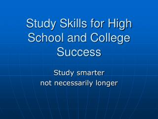 Study Skills for High School and College Success