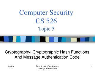 Computer Security  CS 526 Topic 5