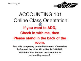 ACCOUNTING 101 Online Class Orientation