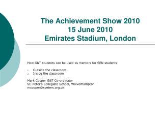 The Achievement Show 2010 15 June 2010 Emirates Stadium, London