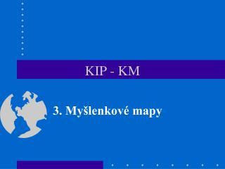 KIP - KM