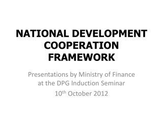 NATIONAL DEVELOPMENT COOPERATION FRAMEWORK