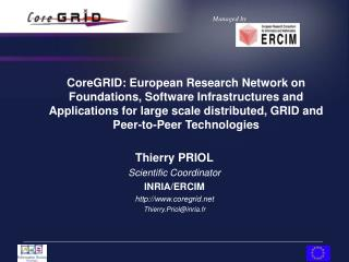 Thierry PRIOL Scientific Coordinator INRIA/ERCIM coregrid Thierry.Priol@inria.fr