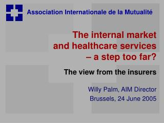 The internal market  and healthcare services  – a step too far?