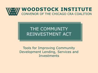 THE COMMUNITY  REINVESTMENT ACT