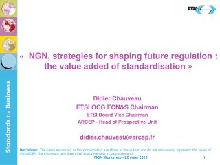 «  NGN, strategies for shaping future regulation : the value added of standardisation »