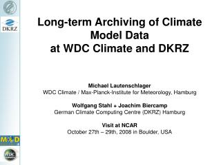 Long-term Archiving of Climate Model Data  at WDC Climate and DKRZ