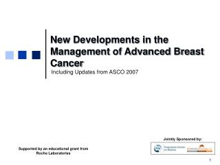 New Developments in the Management of Advanced Breast Cancer