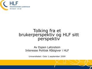 Tolking fra et brukerperspektiv og HLF sitt perspektiv  Av Espen Lahnstein