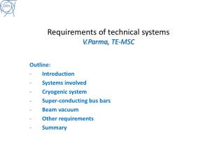 Requirements of technical systems V.Parma , TE-MSC