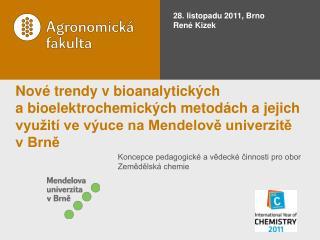 Koncepce pedagogické a vědecké činnosti pro obor Zemědělská chemie