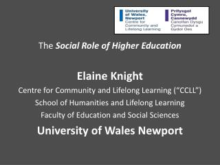 The  Social Role of Higher Education Elaine Knight
