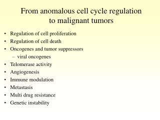 From anomalous cell cycle regulation to malignant tumors