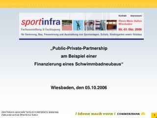 """""""Public-Private-Partnership  am Beispiel einer  Finanzierung eines Schwimmbadneubaus"""""""