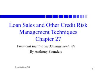 Loan Sales and Other Credit Risk Management Techniques  Chapter 27